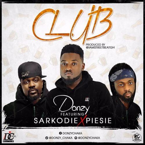 Donzy ft. Sarkodie - Piesie Club (Prod by StreetBeatGH)