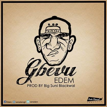 Edem drops new single - Gbevu