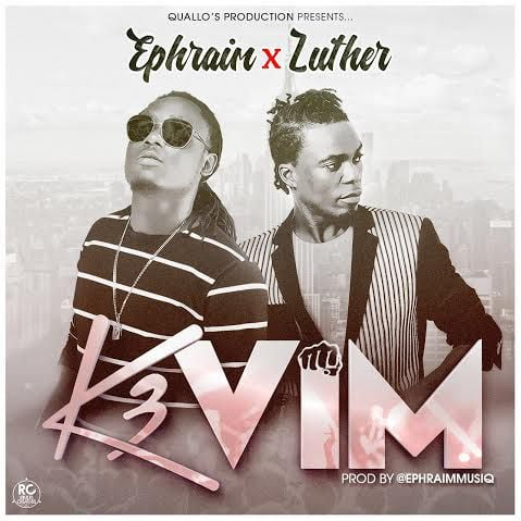 Ephraim - K3 Vim ft. Luther (Prod. by Ephraim)