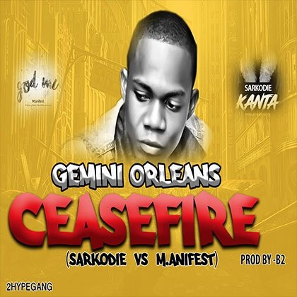 Gemini Orleans - cease fire (Sarkodie vs Manifest)