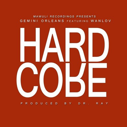 Gemini Orleans ft. Wanlov - Hardcore (Prod by dr ray beat) [BlissGh.com Promo]