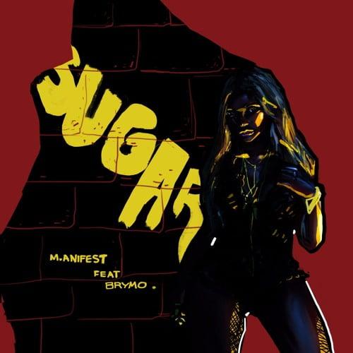 M.anifest ft. Brymo - Sugar