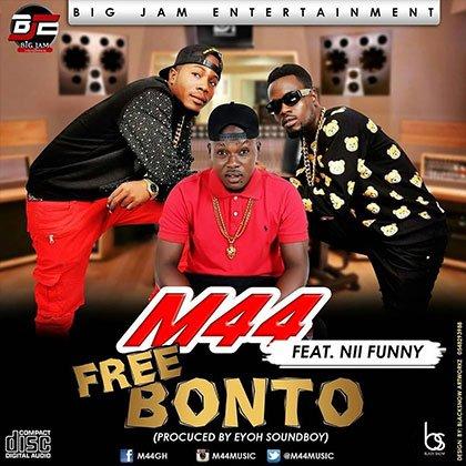 M44 ft. Nii Funny - FREE BONTO (Prod. by Eyoh Soundboy)