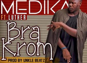Medikal - Bra Krom ft. Luther [BlissGh.com Promo]