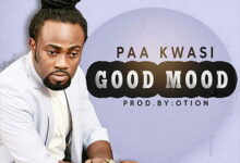 Photo of Paa Kwasi (Dobble) – Good Mood (prod. by O'tion)