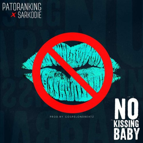 Patoranking ft. Sarkodie No Kissing Baby  - Patoranking ft. Sarkodie - No Kissing Baby