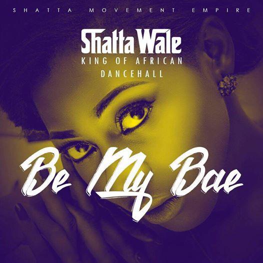 Shatta Wale - Be My Bae