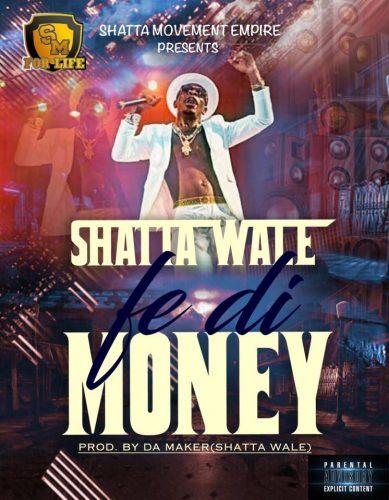 Shatta Wale - Fe Di Money (Prod by Shatta Wale)