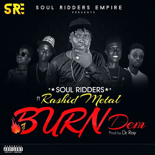 Soul Ridders Empire (SRE) Burn Dem ft. Rashid Mettal