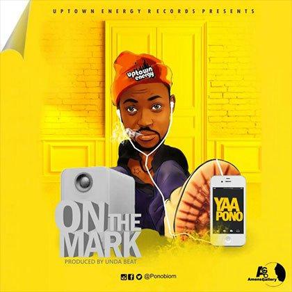 Yaa Pono - On The Mark (Prod By Unda Beat)