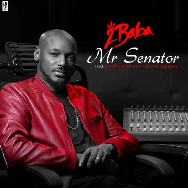 2Face Mr Senator Prod. by Kelly Handsome - 2Face - Mr Senator (Prod. by Kelly Handsome)