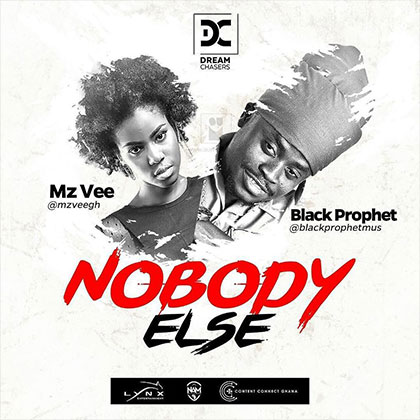 Dream Chasers ft. MzVee x Black Prophet - Nobody else
