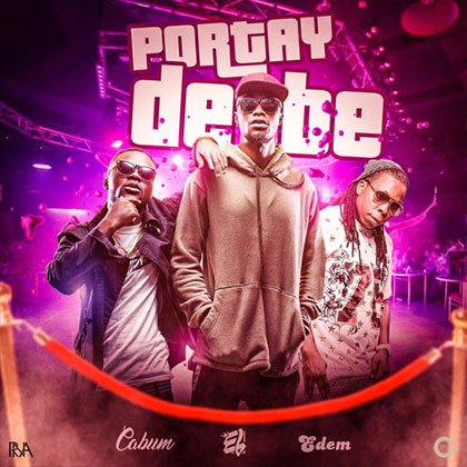 E.L ft. Cabum & Edem - Portay De Be