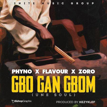 Flavou r- Gbo Gan Gbom ft. Phyno Zoro