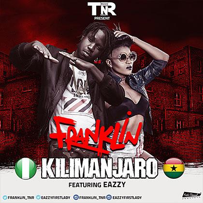 Franklin ft. Eazzy - Kilimanjaro