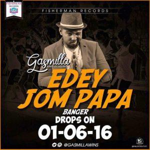 Gasmilla - Edey Jom Papa (Prod. by Xyfe Beatz)
