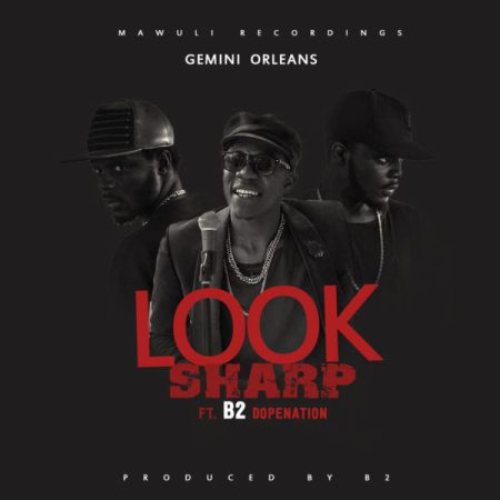 Gemini Orleans - Look Sharp ft. DopeNation (Prod by B2)
