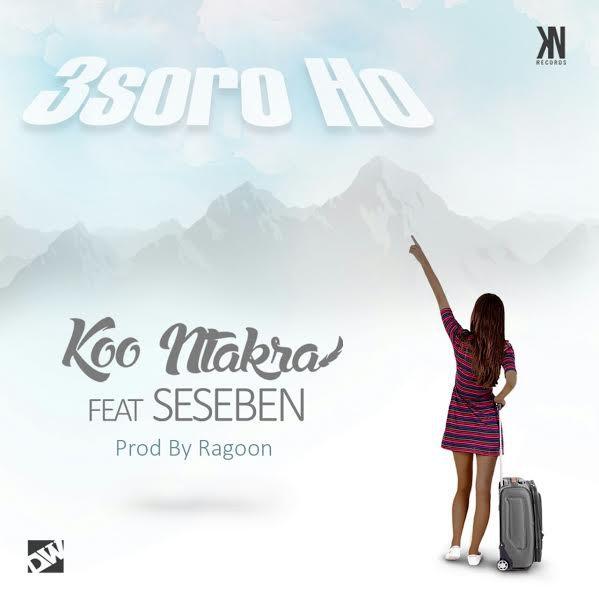 Koo Ntakra - 3soro Ho ft. Seseben (Prod. by Ragoon Beatz) || BlissGh.com Promo