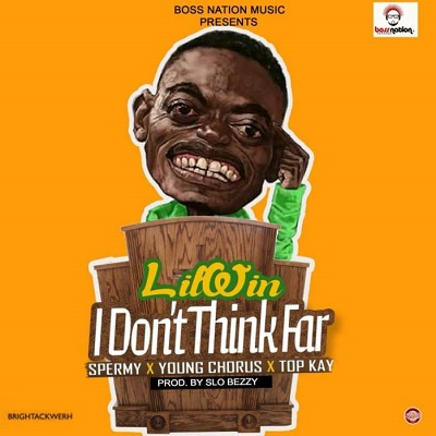 Lil Win - I Dont Think Far ft. Young Chorus, Sprmy, Top Kay
