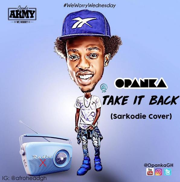 Opanka - Take It Back Sarkodie Cover