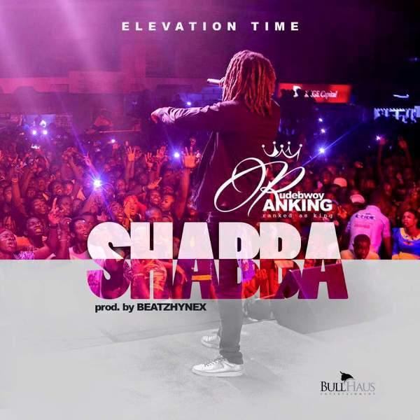 Rudebwoy Ranking - Shabba (Prod by Beatzhynex)