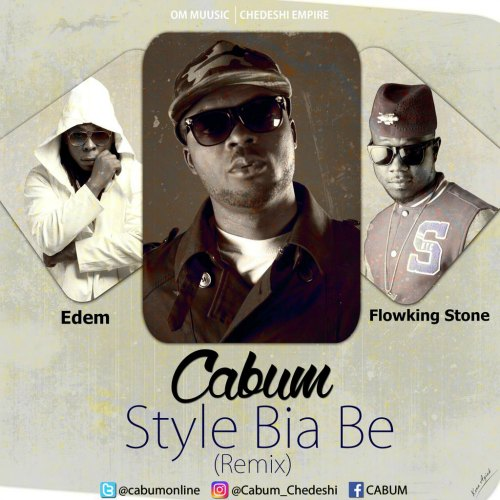 Style Bia Be (Remix) - Cabum ft. Edem & Flowking Stone