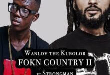 Wanlov The Kubolor, FOKN Country II ft. Strongman