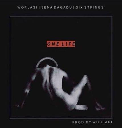 Worlasi ft. Sena Dagadu & Six Strings - One Life
