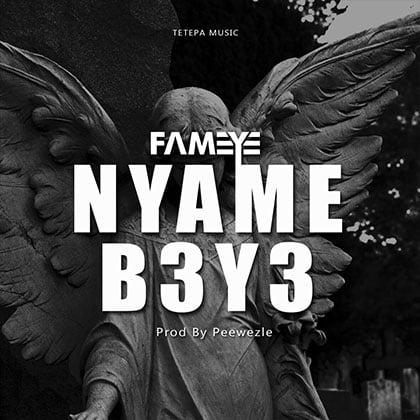 fameye - Nyame B3Y3 (PROD BY PEWEEZEL)