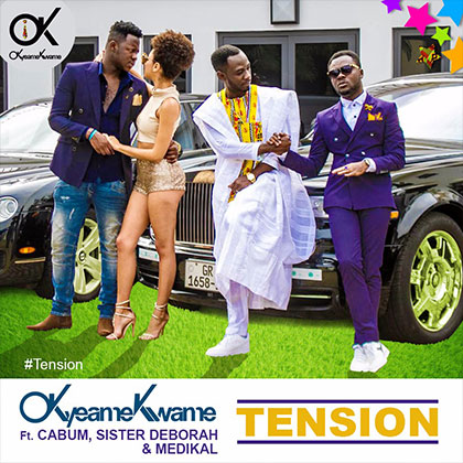 Okyeame Kwame - Tension ft. Cabum, Medikal and Sister Deborah ||