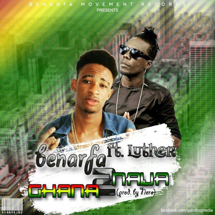 Bernafa X Luther Ghana2Naija Promo - Bernafa X Luther - Ghana2Naija (Prod. by Nero)