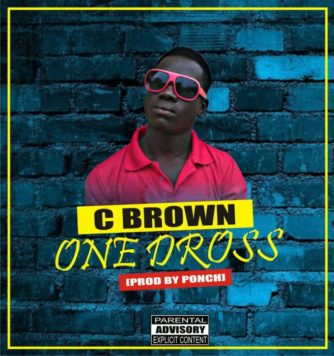 C Brown One - Dross (Prod. By Ponchi)