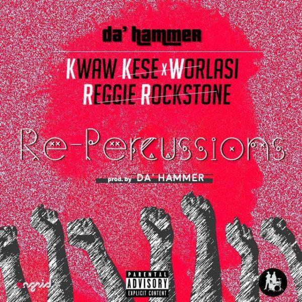 Da Hammer Repercussions ft. Kwaw Kese Worlasi Reggie Rockstone - Da Hammer - Repercussions ft. Kwaw Kese, Worlasi & Reggie Rockstone