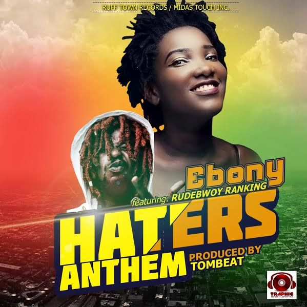 Ebony - Haters Anthem ft. Rudebwoy Ranking (Prod. by TomBeatz)
