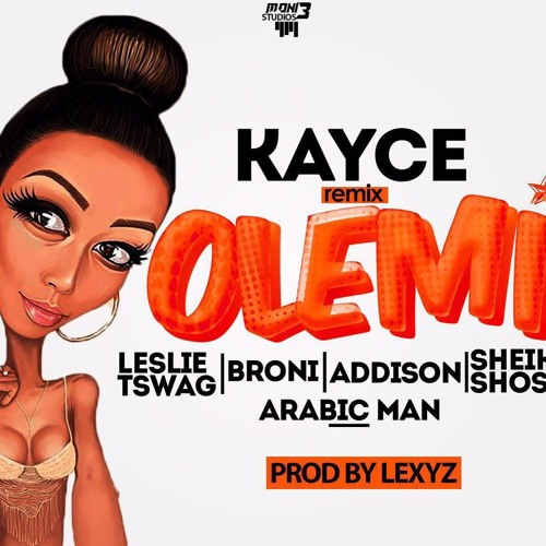 Kayce - OLEMI (REMIX) ft. Leslie Tswag, Broni, Addison, Sheikh