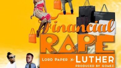 Photo of Luther x Lord Paper – Financial Rape (Prod by Gomez)