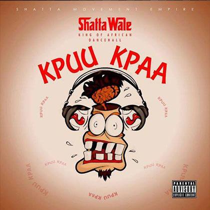 Shatta Wale - Kpuu Kpaa (Prod By B2)