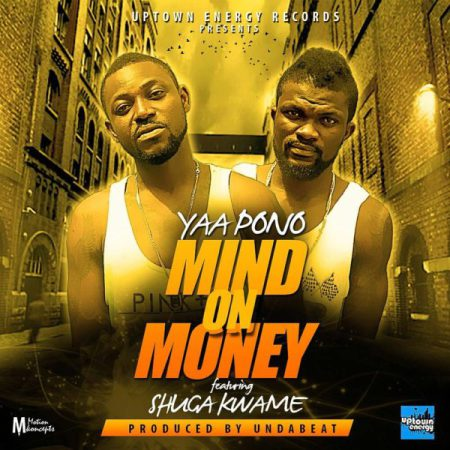 Yaa Pono - Mind On Money (MOM) ft. Shuga Kwame) (Prod by Unda Beats)