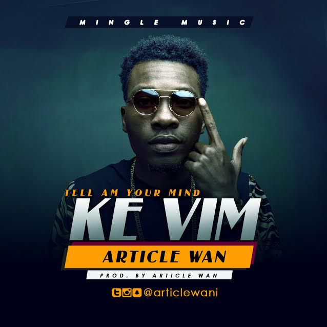 Article Wan - Ke Vim (Prod. By Article Wan)