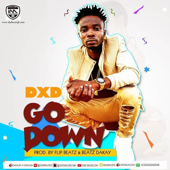 DXD Go Down Prod by Flip Beatz x Beatz Dakay - DXD - Go Down (Prod by Flip Beatz x Beatz Dakay)