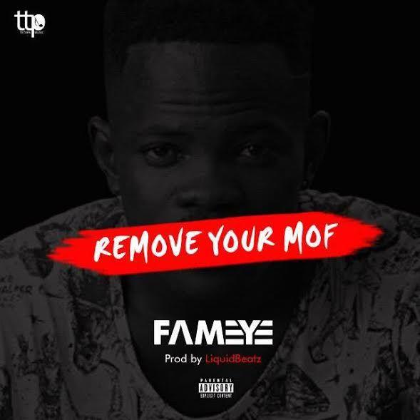 Fameye - Remove Your Mof (Prod. by LiquidBeatz)