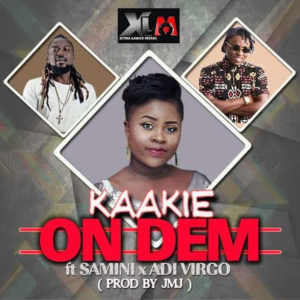 Kaakie On Dem ft. Samini Adi Virgo - Kaakie On Dem ft. Samini - Adi Virgo (Prod. By JMJ)