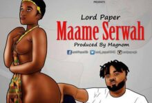 Lord Paper - Maame Serwaa (Prod by Magnom)