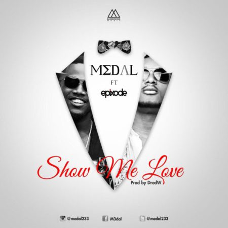 M3dal ft. Epixode Show Me Love Produced By Dredw - M3dal ft. Epixode - Show Me Love (Produced By Dredw)