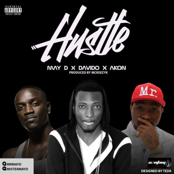 May D x Akon x Davido Hustle - May D x Akon x Davido - Hustle