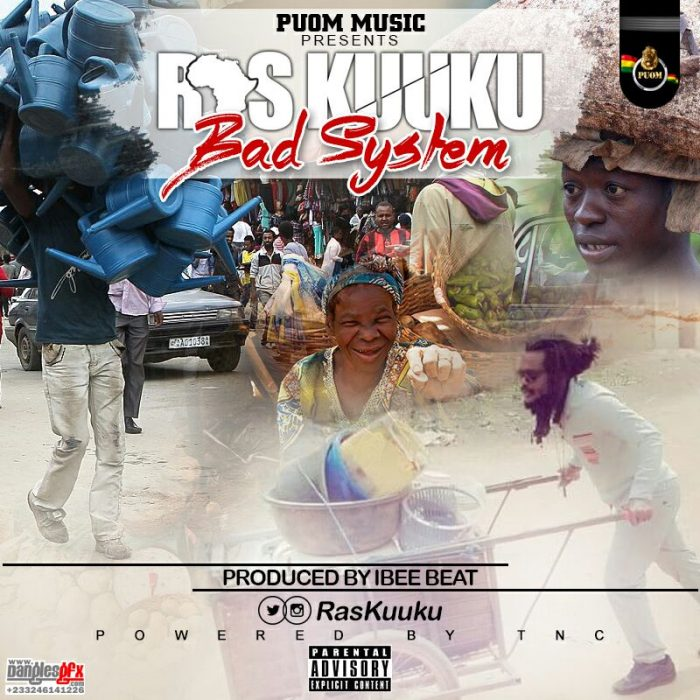 Ras Kuuku - Bad System (Prod. by IbeeOnDeBeatz)