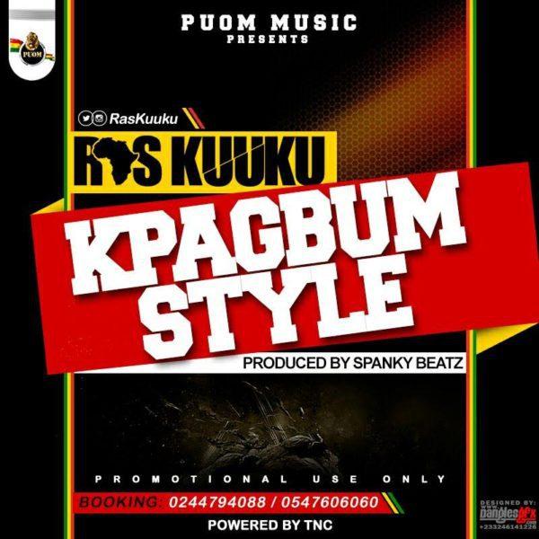 Ras Kuuku KpaGbum Style Prod. by Spanky Beatz - Ras Kuuku - KpaGbum Style (Prod. by Spanky Beatz)