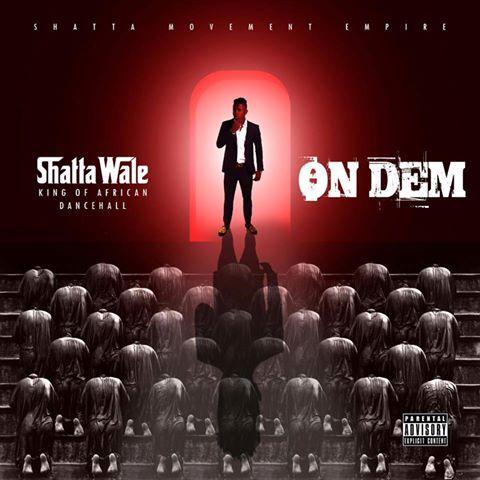 Shatta Wale On Dem Prod.By Da Maker - Shatta Wale - On Dem (Prod.By Da Maker)