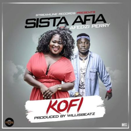 Sista Afia - Kofi Afedzi Perry (Prod by Willis Beatz)