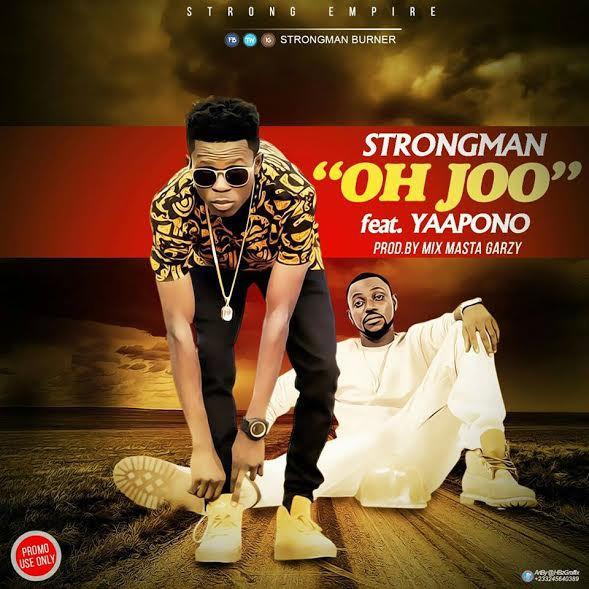 Strongman - Oh-Joo ft. Yaa Pono (Prod by Mix Masta Garzy)